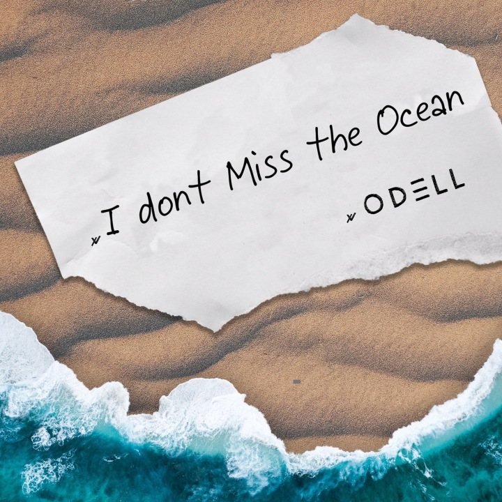 "ODELL SURPASSES 20,000 STREAMS WITH ""I DONT MISS THE OCEAN"""